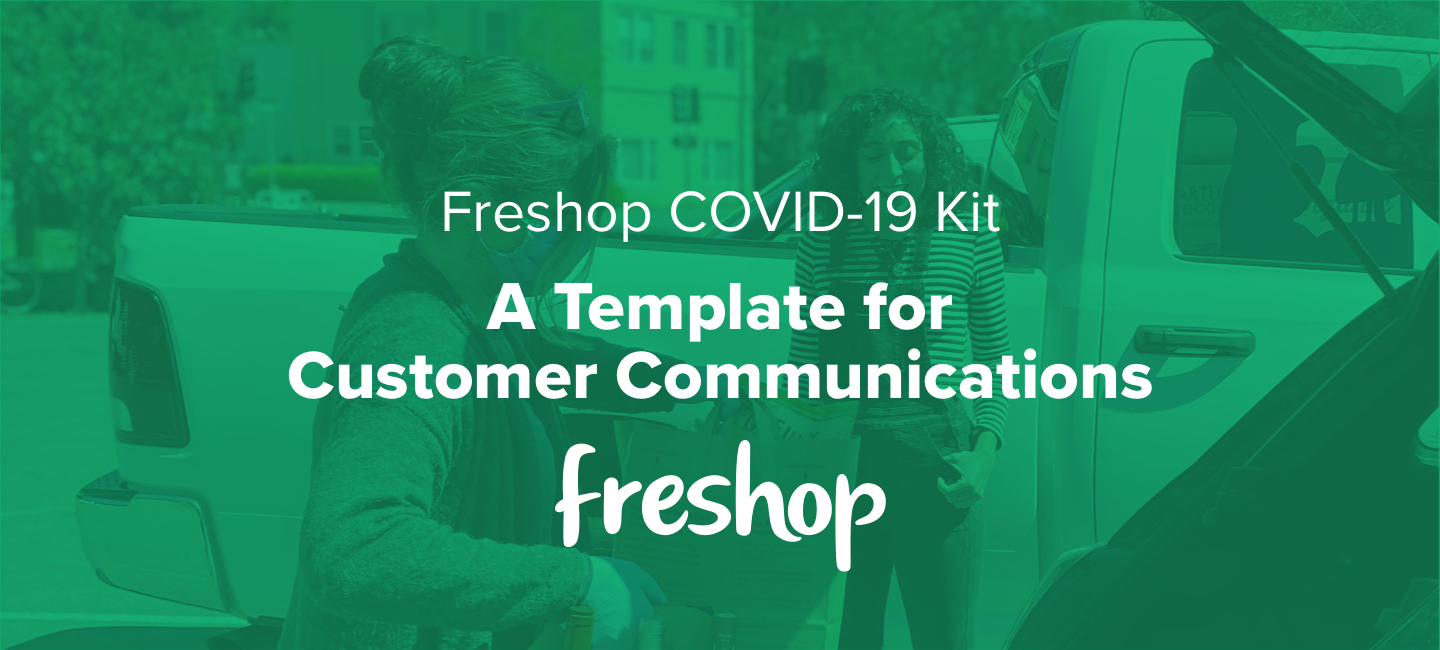 Freshop COVID-19 Kit: A Template for Customer Communications